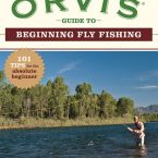 The Orvis Guide to Beginning Fly Fishing by Tom Rosenbauer