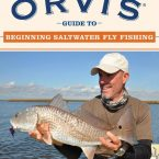 The Orvis Guide to Beginning Saltwater Fly Fishing by Conway Bowman
