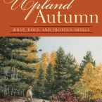 Upland Autumn by William G. Tapply