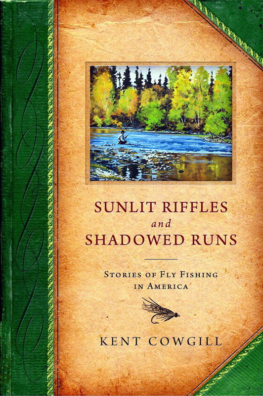 Sunlit Riffles and Shadowed Runs by Kent Cowgill
