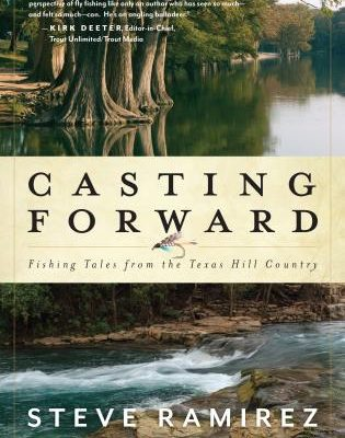 Casting Forward Fly Fishing Book by Steve Ramirez